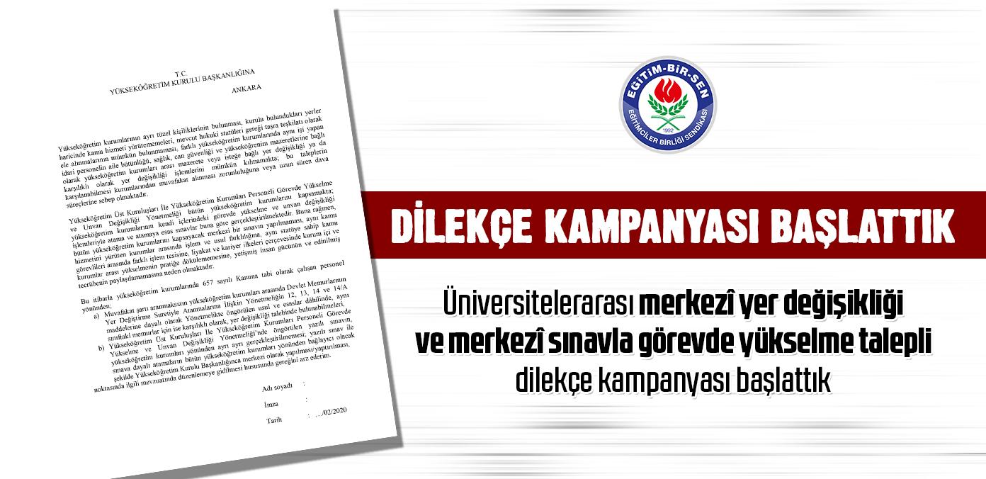 Üniversitelerarası merkezî yer değişikliği ve merkezî sınavla görevde yükselme talepli dilekçe kampanyası başlattık